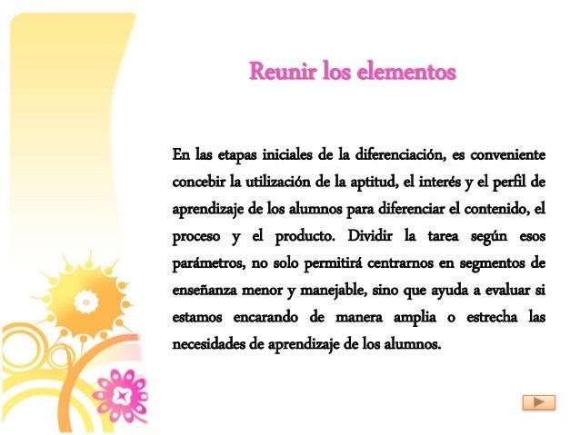 Reunir los elementos En las etapas iniciales de la diferenciación, es conveniente concebir la utilización de la aptitud, e...