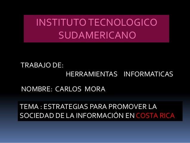 INSTITUTO TECNOLOGICO        SUDAMERICANOTRABAJO DE:              HERRAMIENTAS INFORMATICASNOMBRE: CARLOS MORATEMA : ESTRA...