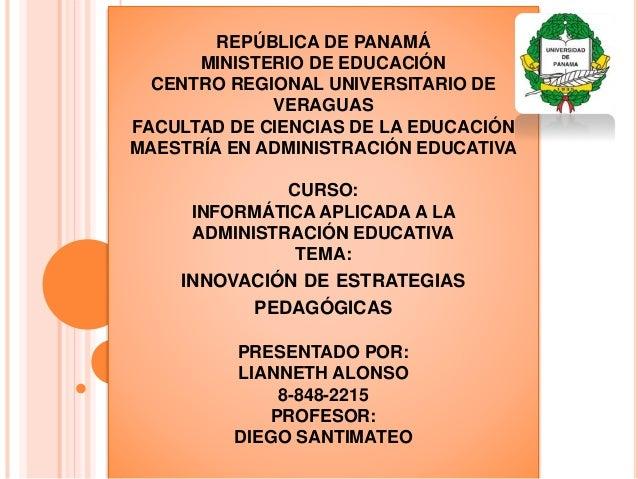 REPÚBLICA DE PANAMÁ MINISTERIO DE EDUCACIÓN CENTRO REGIONAL UNIVERSITARIO DE VERAGUAS FACULTAD DE CIENCIAS DE LA EDUCACIÓN...