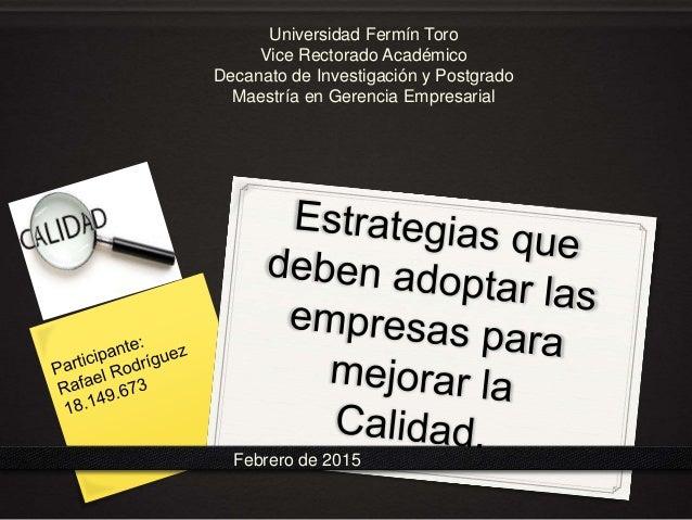 Febrero de 2015 Universidad Fermín Toro Vice Rectorado Académico Decanato de Investigación y Postgrado Maestría en Gerenci...