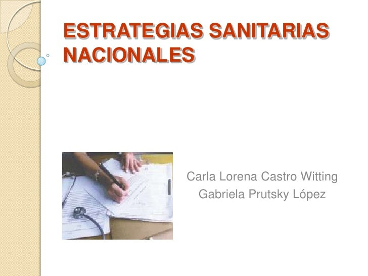 ESTRATEGIAS SANITARIAS NACIONALES               Carla Lorena Castro Witting            Gabriela Prutsky López