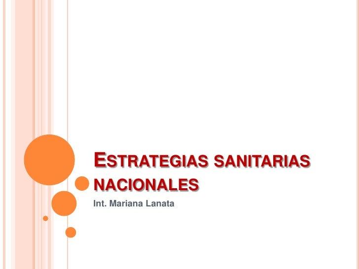 Estrategiassanitariasnacionales<br />Int. Mariana Lanata<br />