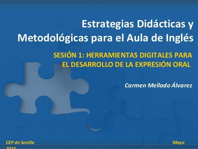 Estrategias Didácticas y Metodológicas para el Aula de Inglés SESIÓN 1: HERRAMIENTAS DIGITALES PARA EL DESARROLLO DE LA EX...