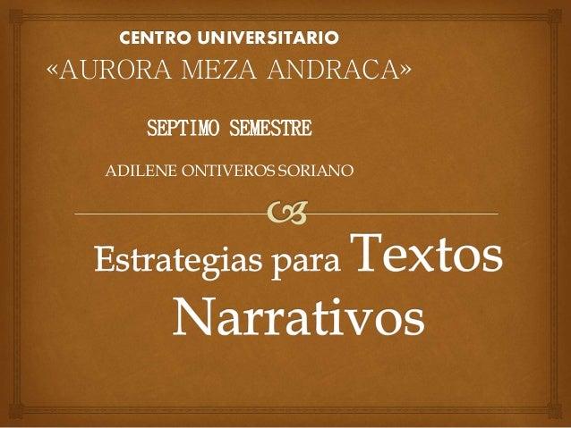 CENTRO UNIVERSITARIO «AURORA MEZA ANDRACA» SEPTIMO SEMESTRE ADILENE ONTIVEROS SORIANO