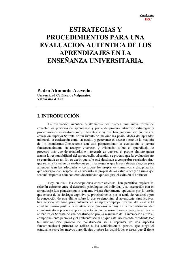 Cuadernos IRC - 28 – ESTRATEGIAS Y PROCEDIMIENTOS PARA UNA EVALUACION AUTENTICA DE LOS APRENDIZAJES EN LA ENSEÑANZA UNIVER...