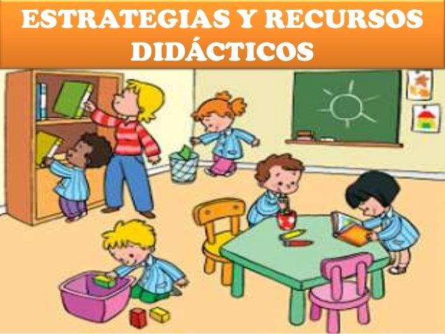 ESTRATEGIAS Y RECURSOS DIDÁCTICOS