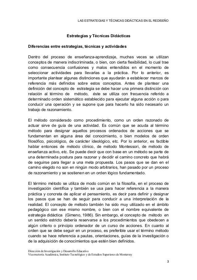 LAS ESTRATEGIAS Y TÉCNICAS DIDÁCTICAS EN EL REDISEÑO Estrategias y Técnicas Didácticas Diferencias entre estrategias, técn...