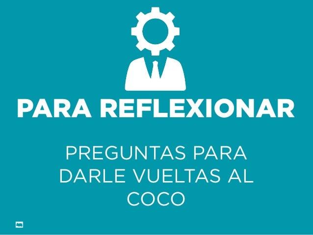 Formación Libre @ortizan  PARA REFLEXIONAR  PREGUNTAS PARA DARLE VUELTAS AL COCO