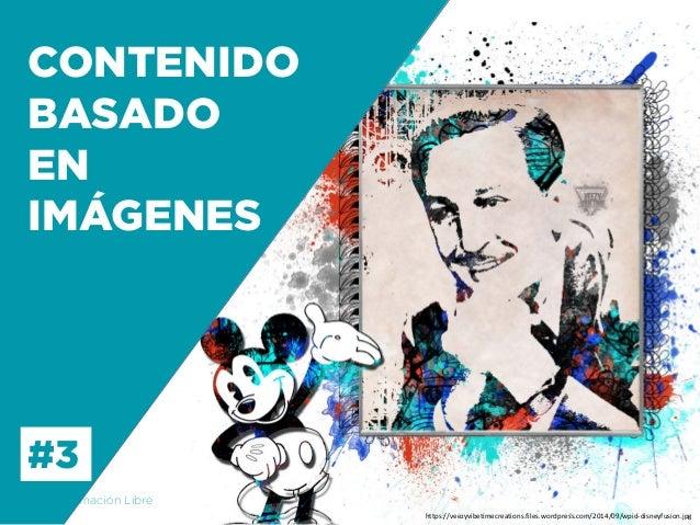 Formación Libre @ortizan  CONTENIDO BASADO  EN  IMÁGENES  #3  https://veezyvibetimecreations.files.wordpress.com/2014/09/w...
