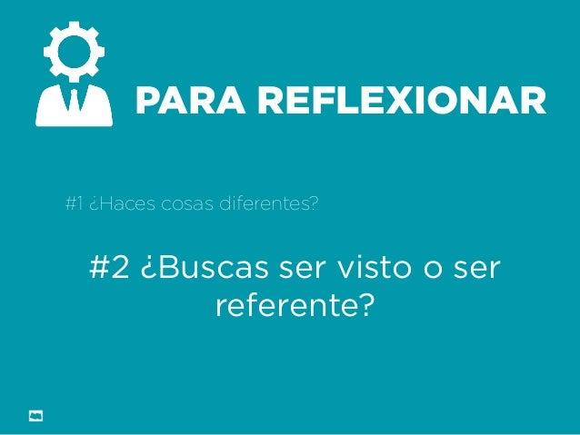 Formación Libre @ortizan  PARA REFLEXIONAR  #1 ¿Haces cosas diferentes?  #2 ¿Buscas ser visto o ser referente?