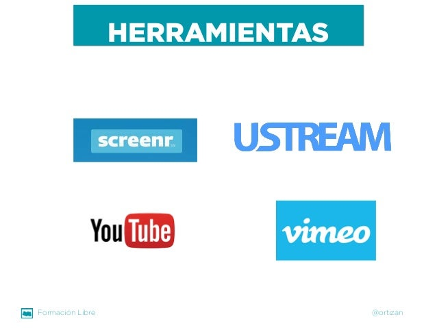Formación Libre @ortizan  HERRAMIENTAS