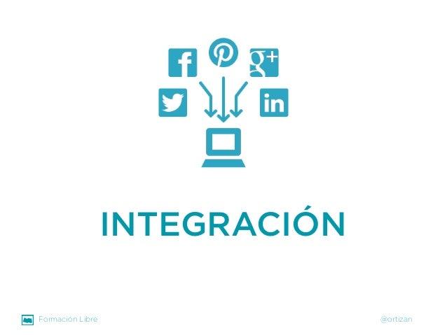 Formación Libre @ortizan  INTEGRACIÓN