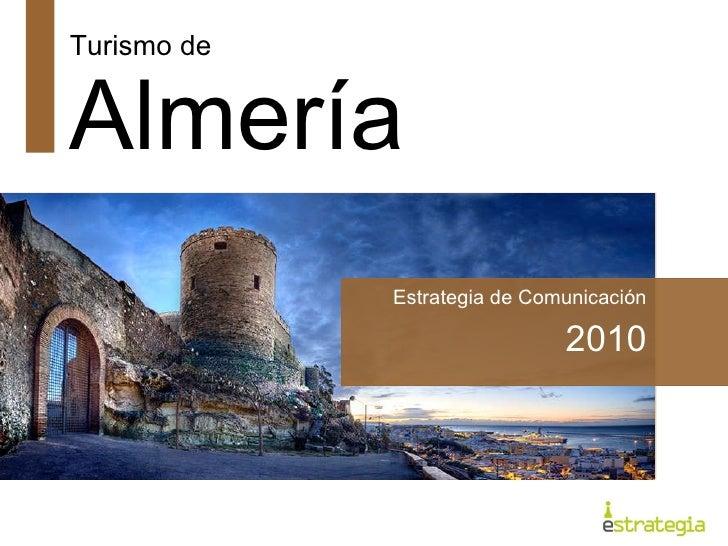 Turismo de  Almería Estrategia de Comunicación 2010