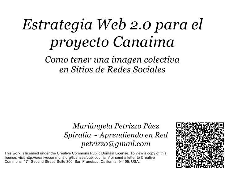 Estrategia Web 2.0 para el               proyecto Canaima                        Como tener una imagen colectiva          ...