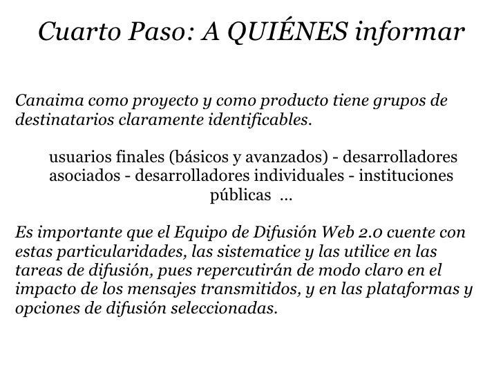 Cuarto Paso: A QUIÉNES informar  Canaima como proyecto y como producto tiene grupos de destinatarios claramente identifica...
