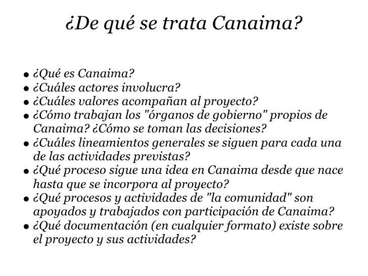 ¿De qué se trata Canaima?  ¿Qué es Canaima? ¿Cuáles actores involucra? ¿Cuáles valores acompañan al proyecto? ¿Cómo trabaj...