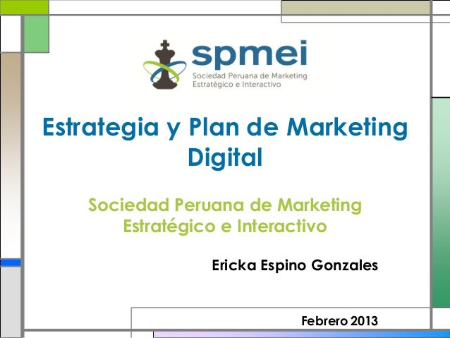 Estrategia y Plan de Marketing             Digital   Sociedad Peruana de Marketing       Estratégico e Interactivo        ...
