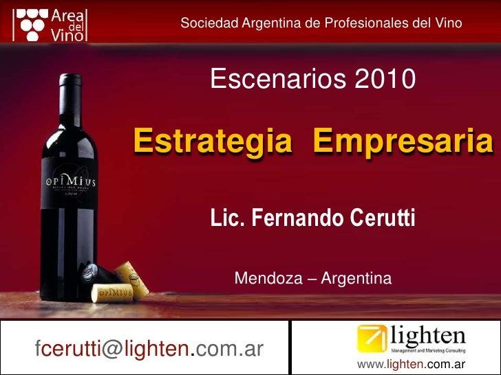 Sociedad Argentina de Profesionales del Vino                       Escenarios 2010               Estrategia Empresaria    ...