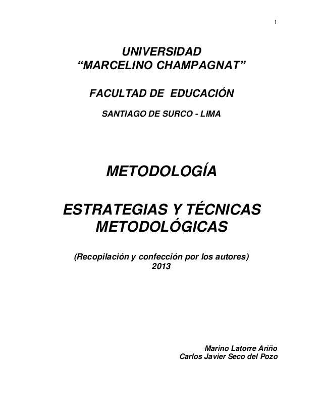"""1 UNIVERSIDAD """"MARCELINO CHAMPAGNAT"""" FACULTAD DE EDUCACIÓN SANTIAGO DE SURCO - LIMA METODOLOGÍA ESTRATEGIAS Y TÉCNICAS MET..."""