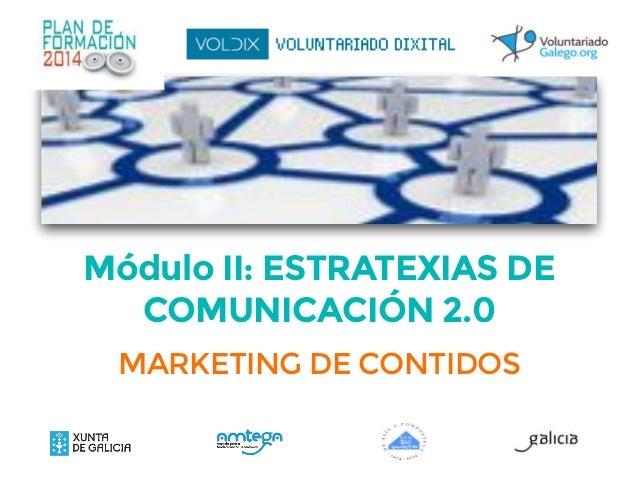 Módulo II: ESTRATEXIAS DE COMUNICACIÓN 2.0 MARKETING DE CONTIDOS