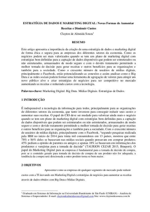 ESTRATÉGIA DE DADOS E MARKETING DIGITAL: Novas Formas de Aumentar Receitas e Diminuir Custos Clayton de Almeida Souza1 RES...