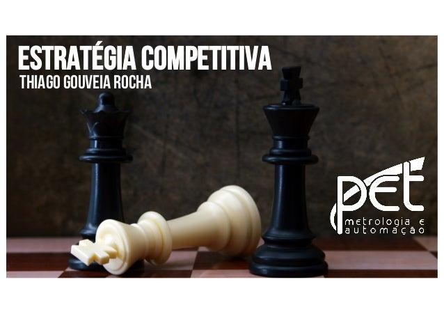 Estratégia Competitiva ThiagoGouveiaRocha