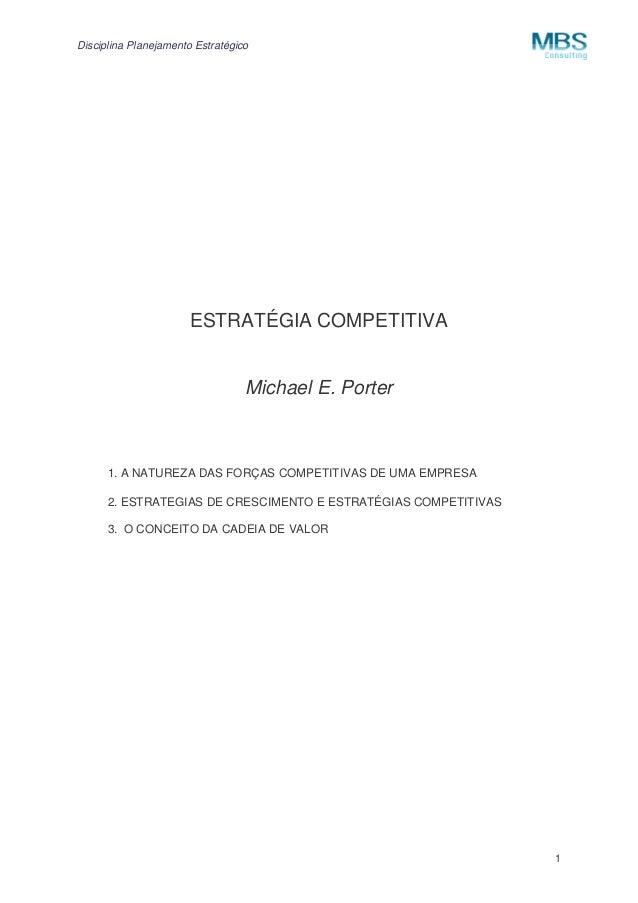 Disciplina Planejamento Estratégico 1 ESTRATÉGIA COMPETITIVA Michael E. Porter 1. A NATUREZA DAS FORÇAS COMPETITIVAS DE UM...