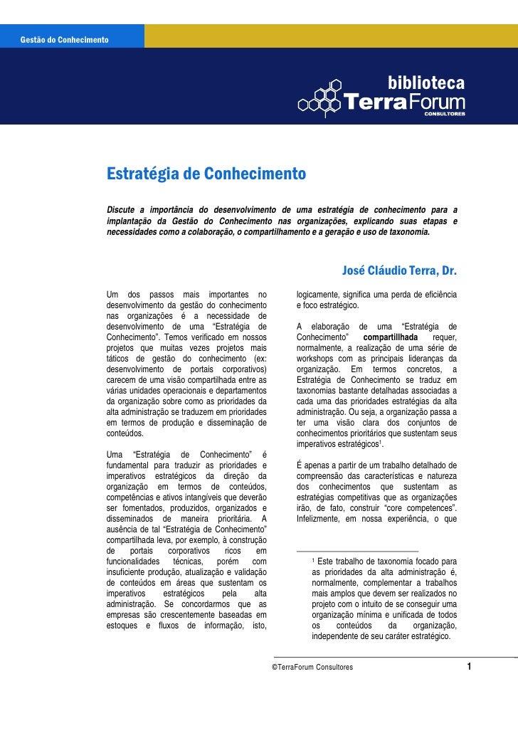 Gestão do Conhecimento  Gestão do Conhecimento                Estratégia do Conhecimento      www.terraforum.com.br       ...