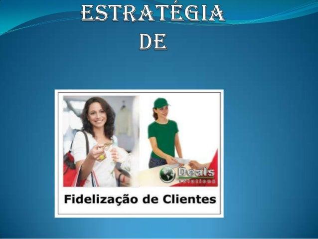 A importância dafidelização de clientes As empresas tentam diariamente vender mais, conquistar novos mercados, oferecer m...