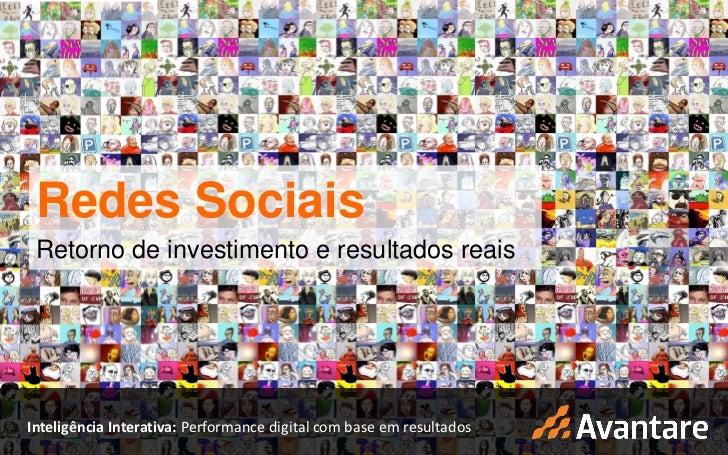 Redes Sociais Redes Sociais Retorno de investimento e resultados reaisInteligência Interativa: Performance digital com bas...