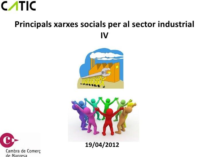 Principals xarxes socials per al sector industrial                       IV                   19/04/2012
