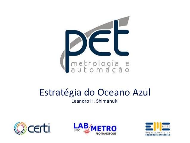 Estratégia do Oceano Azul Leandro H. Shimanuki