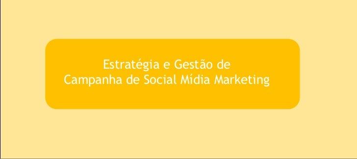 Estratégia e Gestão deCampanha de Social Mídia Marketing