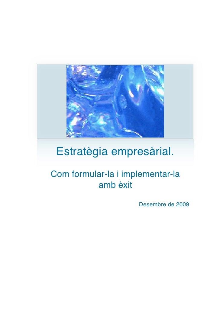 Estratègia empresàrial. Com formular-la i implementar-la           amb èxit                       Desembre de 2009