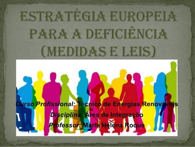 Curso Profissional: Técnico de Energias RenováveisDisciplina: Área de IntegraçãoProfessor: Maria Helena Roque