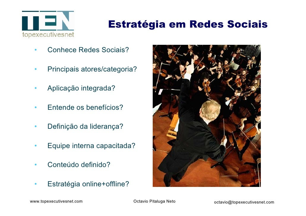 Estratégia em Redes Sociais   •     Conhece Redes Sociais?   •     Principais atores/categoria?   •     Aplicação integrad...