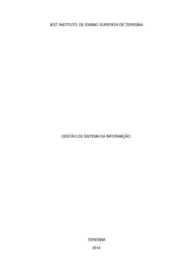 IEST INSTITUTO DE ENSINO SUPERIOR DE TERESINA GESTÃO DE SISTEMA DA INFORMAÇÃO: TERESINA 2014