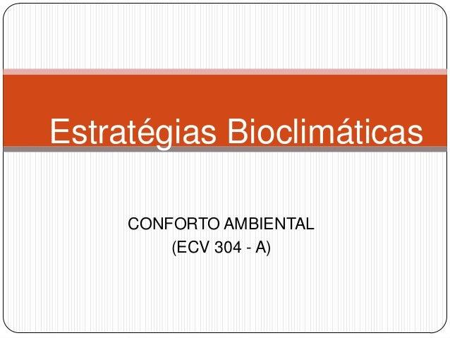 CONFORTO AMBIENTAL (ECV 304 - A) Estratégias Bioclimáticas