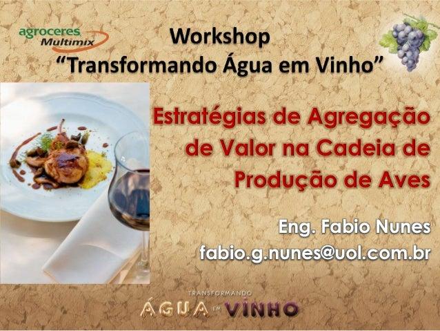 Estratégias de Agregação    de Valor na Cadeia de        Produção de Aves             Eng. Fabio Nunes    fabio.g.nunes@uo...