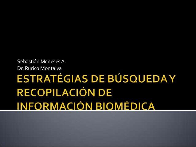 Sebastián Meneses A. Dr. Rurico Montalva