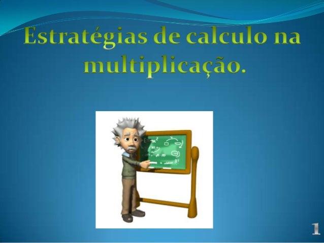 Estratégias de cálculo na multiplicação   carolina miranda