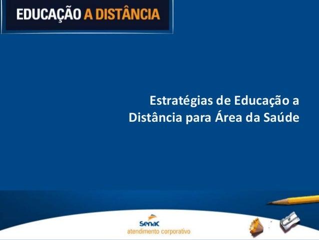 Estratégias de Educação a Distância para Área da Saúde