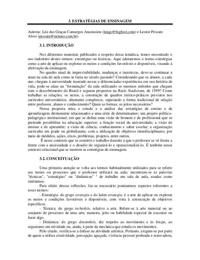 3. ESTRATÉGIAS DE ENSINAGEM Autoras: Léa das Graças Camargos Anastasiou (leagc@bigfoot.com) e Leonir Pessate Alves (pessat...