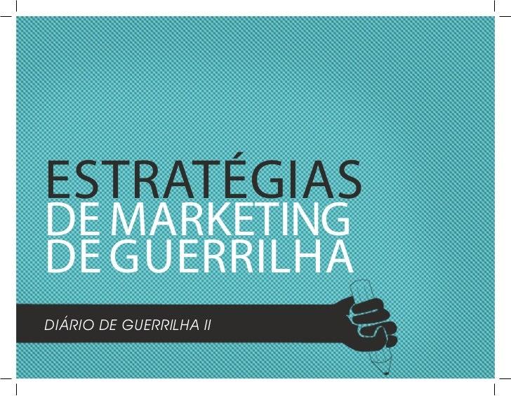 EstratégiasdE MarkEtingdE guErrilhaDiário De Guerrilha ii