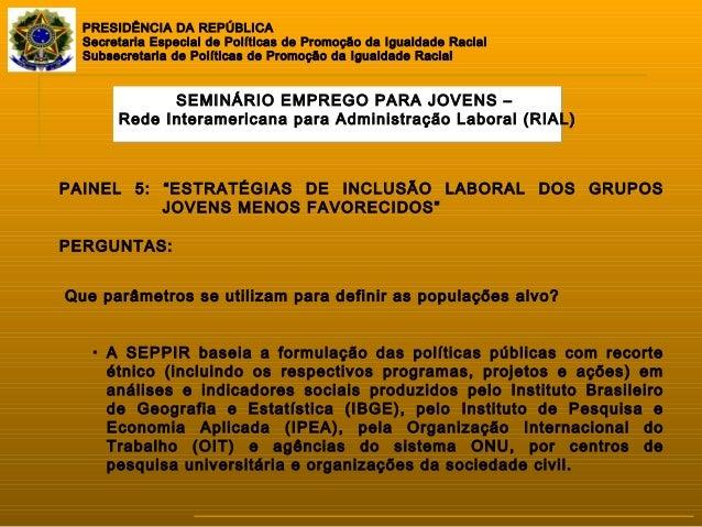 PRESIDÊNCIA DA REPÚBLICA Secretaria Especial de Políticas de Promoção da Igualdade Racial Subsecretaria de Políticas de Pr...