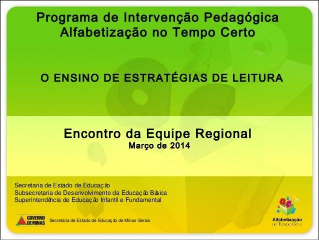O ENSINO DE ESTRATÉGIAS DE LEITURA Secretaria de Estado de Educaç ão de Minas Gerais Secretaria de Estado de Educaç ão Sub...