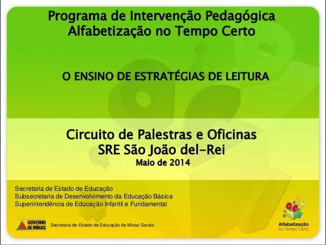 O ENSINO DE ESTRATÉGIAS DE LEITURA Secretaria de Estado de Educação de Minas Gerais Secretaria de Estado de Educação Subse...