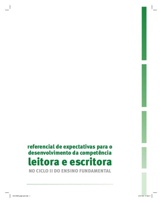 referencial de expectativas para o desenvolvimento da competência leitora e escritora NO CICLO II DO ENSINO FUNDAMENTAL 19...