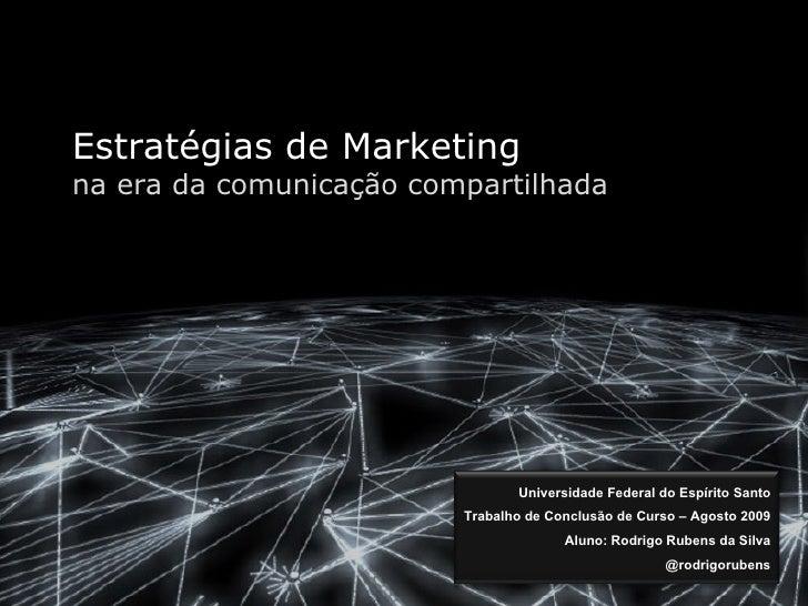 Estratégias de Marketing na era da comunicação compartilhada Universidade Federal do Espírito Santo Trabalho de Conclusão ...