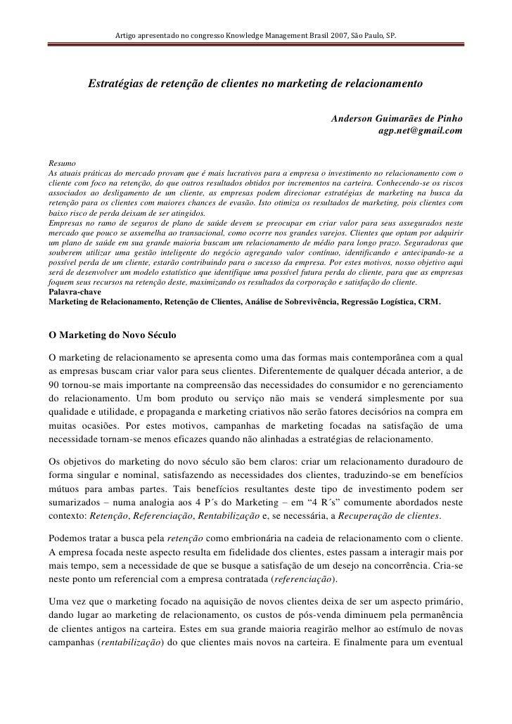 Artigo apresentado no congresso Knowledge Management Brasil 2007, São Paulo, SP.                Estratégias de retenção de...